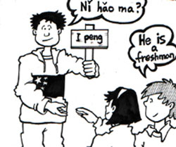 Peng asking two other students Ni-hao-ma? One of the other students describing peng as a freshman