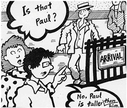 "woman asking ""is that Paul?"" coming through the arival gate, and a man replying ""No, Paul is taller than him."""