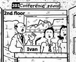 Ivan in a meeting in Conference room 201 on the second floor